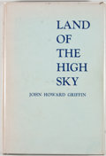 Books:First Editions, John Howard Griffin. Land of the High Sky. Midland: FirstNational Bank of Midland, [1959]. First edition. Octavo. P...