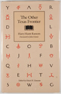 Books:First Editions, Harry Huntt Ransom. The Other Texas Frontier. Austin:University of Texas Press, [1984]. First edition, first pr...