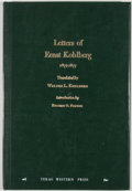 Books:First Editions, [Ernst Kohlberg]. Letters of Ernst Kohlberg 1875-1877. ElPaso: Texas Western Press, 1973. First edition. Octavo. Pu...