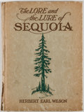 Books:Signed Editions, Herbert Earl Wilson. INSCRIBED. The Lore and the Lure of Sequoia. Los Angeles: Wolfer Printing, 1928. First prin...
