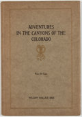 Books:First Editions, William Wallace Bass [introduction]. James White and W. W. Hawkins.Adventures in the Canyons of the Colorado. Grand...