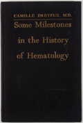 Books:First Editions, Camille Dreyfus. Some Milestones in the History ofHematology. New York: Grune & Stratton, 1957. Firstedition. ...