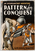 Books:First Editions, George O. Smith. Pattern for Conquest. New York: GnomePress, [1949]. First edition, first printing. Octavo. Publish...