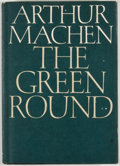 Books:First Editions, Arthur Machen. The Green Round. Sauk City: Arkham House,1968. First edition, first printing. Octavo. Publisher's bi...