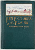 Books:First Editions, Sarah Elizabeth Howard. Pen Pictures of the Plains. Denver:Reed, 1902. First edition. Octavo. Publisher's binding. ...