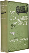Books:First Editions, Garrett P. Serviss. A Columbus of Space. New York: D.Appleton, 1911. First edition with (1) on final text page. Oct...