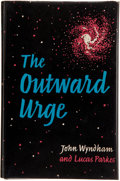 Books:First Editions, John Wyndham and Lucas Parkes [both names pseudonyms of JohnWyndham Parkes Lucas Beynon Harris]. The Outward Urge....