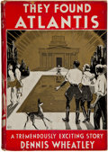 Books:First Editions, Dennis Wheatley. They Found Atlantis. Philadelphia:Lippincott, [1936]. First edition, first printing. Octavo. 325 p...