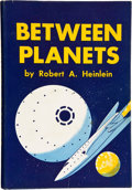 Books:First Editions, Robert A. Heinlein. Between Planets. New York: CharlesScribner's Sons, 1951. First edition. Octavo. 222 pages. Blue...