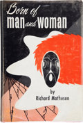 Books:Signed Editions, Richard Matheson. Born of Man and Woman. Tales of ScienceFiction and Fantasy. Philadelphia: The Chamberlain Pre...