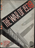 Books:First Editions, S. Fowler Wright. The War of 1938. New York: Putnam, [1936].First edition, first printing. Octavo. 308 pages. P...