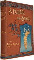 Books:First Editions, Robert Cromie. A Plunge into Space. London and New York:Frederick Warne and Co., 1890. First edition. vi, 240 pages...