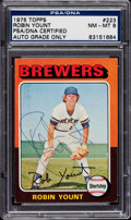 Autographs:Sports Cards, 1975 Topps Robin Yount Signed Rookie Card PSA NM-MT 8. ...