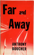 Books:First Editions, Anthony Boucher. Far and Away. New York: Ballantine, [1953].First edition, first printing. Octavo. 166 pages. Publi...