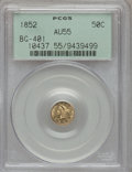 California Fractional Gold: , 1852 50C Liberty Round 50 Cents, BG-401, R.3, AU55 PCGS. PCGSPopulation (16/123). NGC Census: (0/13). (#10437)...