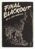 Books:Signed Editions, L. Ron Hubbard. Final Blackout. Providence: Hadley Publishing, [1948]. First edition, one of 1000 copies. Signed b...