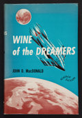 Books:First Editions, John D. MacDonald. Wine of the Dreamers. New York:Greenberg, [1951]. First edition. Octavo. 219 pages. Publisher's...