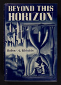 Books:First Editions, Robert A. Heinlein. Beyond this Horizon. Reading,Pennsylvania: Fantasy Press, 1948. First edition. Octavo. 242page...