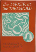 Books:First Editions, H. P. Lovecraft and August Derleth. The Lurker at theThreshold. Sauk City: Arkham House, 1945. First edition. P...