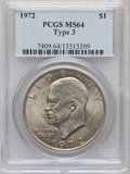 Eisenhower Dollars: , 1972 $1 Type Three MS64 PCGS. PCGS Population (1192/413). NGCCensus: (1018/869). Mintage: 75,890,000. Numismedia Wsl. Pric...