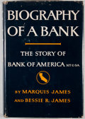 Books:First Editions, Marquis James and Bessie Rowland James. Biography of a Bank: TheStory of Bank of America. New York: Harper & Brothe...