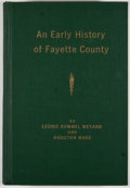 Books:First Editions, Leonie Rummel Weyand and Houston Wade. An Early History ofFayette County. [LaGrange: LaGrange Journal, 1936]. First...