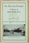 Books:First Editions, N. Ethie Eagleton. On the Last Frontier: A History of UptonCounty, Texas. El Paso: Texas Western Press, 1971. First...