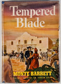 Books:Signed Editions, Monte Barrett. SIGNED. Tempered Blade. Indianapolis: Bobbs-Merrill, [1946]. Texas edition. Octavo. Publisher's bindi...