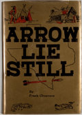 Books:First Editions, Frank Cheavens. Arrow Lie Still. Dallas: Story Book Press,[1950]. First edition, first printing. Octavo. Publisher'...