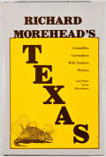 Books:Signed Editions, Richard Morehead. SIGNED. Richard Morehead's Texas. Burnet: Eakin, [1982]. First edition. Signed by Morehead. Oc...