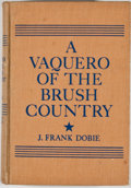 Books:Signed Editions, J. Frank Dobie. INSCRIBED. A Vaquero of the Brush Country. New York: Grosset & Dunlap, [1929]. Later edition. Insc...
