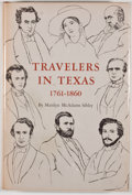 Books:First Editions, Marilyn McAdams Sibley. Travelers in Texas 1761-1860.Austin: University of Texas Press, [1967]. First edition. Octa...