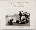 Books:First Editions, Margaret L. Rector [editor]. Cowboy Life on the Texas Plains:The Photographs of Ray Rector. College Station: Te...