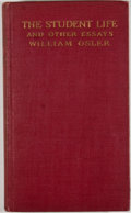 Books:First Editions, William Osler. The Student Life and Other Essays. Boston:Houghton Mifflin, 1931. First American edition. Octavo. Pu...