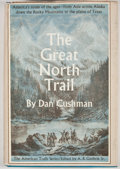 Books:First Editions, Dan Cushman. The Great North Trail. New York: McGraw-Hill,[1966]. First edition. Octavo. Publisher's binding and du...