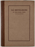 Books:First Editions, John Russell Hayes. Old Meeting-Houses. Philadelphia: BiddlePress, 1909. First edition. Octavo. Publisher's bin...