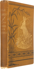Books:First Editions, Joel Chandler Harris. Uncle Remus. His Songs and Sayings. TheFolk-Lore of the Old Plantation. With Illustration...