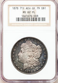 Morgan Dollars: , 1878 7TF $1 Reverse of 1879 MS62 Prooflike NGC. NGC Census:(40/92). PCGS Population (47/120). Numismedia Wsl. Price for p...