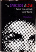 Books:First Editions, Cornell Woolrich. The Dark Side of Love. New York: Walker,[1965]. First edition, first printing. Octavo. 181 pages....