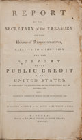 Books:Americana & American History, Alexander Hamilton. Report of the Secretary of the Treasury tothe House of Representatives Relative to a Provision for ...