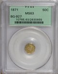 California Fractional Gold: , 1871 50C Liberty Octagonal 50 Cents, BG-927, Low R.5, MS63 PCGS.PCGS Population (4/0). NGC Census: (3/0). (#10785)...