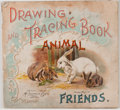Books:Children's Books, Drawing and Tracing Book: Animal Friends. New York:McLoughlin, 1898. Twelvemo. Publisher's wrappers with rubbing an...
