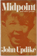 Books:First Editions, John Updike. Midpoint and Other Poems. New York: Knopf,1969. First edition, first printing. Octavo. Publisher's...