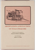 Books:First Editions, Francis Edward Abernethy [editor]. Observations &Reflections on Texas Folklore. Austin: Encino Press, 1972.First e...