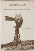 Books:First Editions, V. I. Pierce. Yesteryear in Ozona and Crockett County.[Ozona: Crockett County Historical Society, 1980]. First edit...