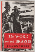 Books:First Editions, J. Mason Brewer. The Word on the Brazos. Austin: Universityof Texas Press, 1953. First edition. Octavo. Publisher's...