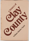 Books:First Editions, William Charles Taylor. A History of Clay County. Austin:Jenkins, 1972. First edition. Octavo. Publisher's binding ...