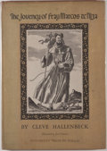 Books:First Editions, Cleve Hallenbeck. LIMITED. The Journey of Fray Marcos deNiza. [Dallas]: University Press in Dallas, 1949. First edi...