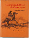 Books:Signed Editions, Ben K. Green. Inscribed. A Thousand Miles of Mustangin'. Flagstaff: Northland Press, [1972]. First edition. Inscri...