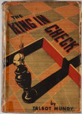 """Books:First Editions, Talbot Mundy. The King in Check. New York: D.Appleton-Century, 1934. First American edition with """"1"""" on page244. O..."""